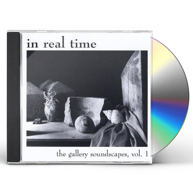 In Real Time GALLERY SOUNDSCAPES 1 CD