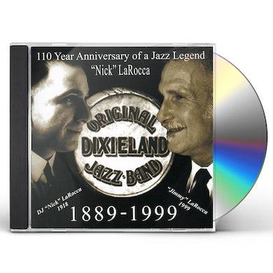 Original Dixieland Jazz Band 110 YEAR ANNIVERSARY OF JAZZ LEGEND: NICK LAROCCA CD
