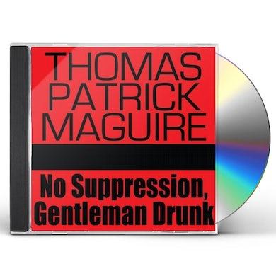 Thomas Patrick Maguire NO SUPPRESSION GENTLEMAN DRUNK CD