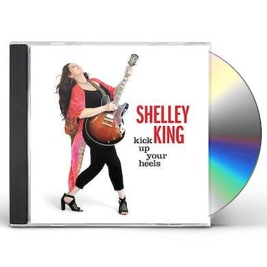 Shelley King KICK UP YOUR HEELS CD