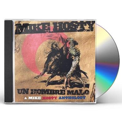 Mike Hosty UN HOMBRE MALO CD