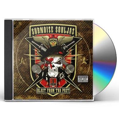 SubNoize Souljaz BLAST FROM THE PAST CD
