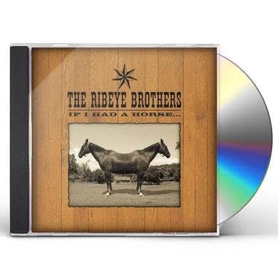 RIBEYE BROTHERS IF I HAD A HORSE CD