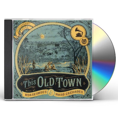 Horseshoes & Hand Grenades THIS OLD TOWN CD