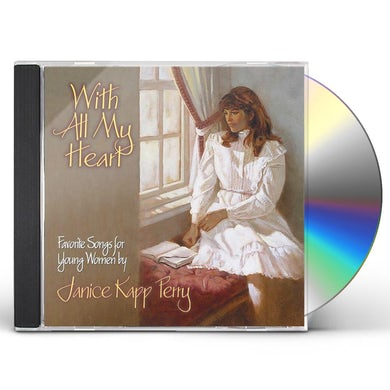 Janice Kapp Perry WITH ALL MY HEART CD