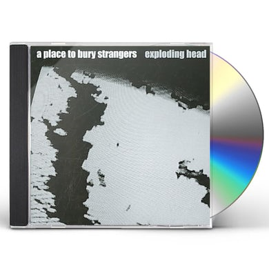 Place To Bury Strangers EXPLODING HEAD CD