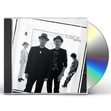 Tosca OUTTA HERE CD