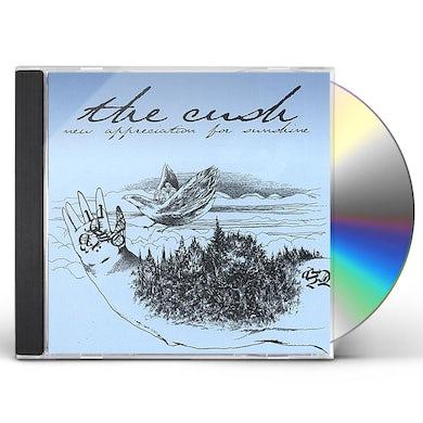 Cush NEW APPRECIATION FOR SUNSHINE CD