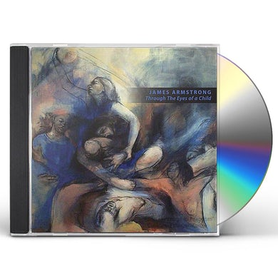 James Armstrong THROUGH THE EYES OF A CHILD CD