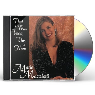 Marie Mazziotti THAT WAS THEN THIS IS NOW CD