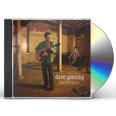 Dave Gunning TWO-BIT WORLD CD