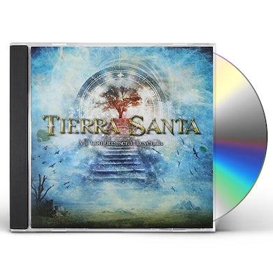 Tierra Santa MI NOMBRE SERA LEYENDA CD