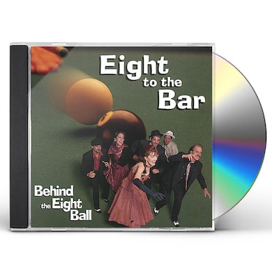 Eight to the Bar BEHIND THE EIGHT BALL CD