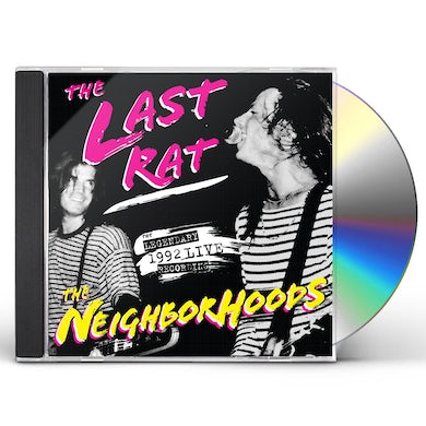 Neighborhoods LAST RAT: LIVE AT THE RAT 92 CD