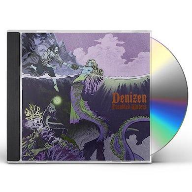 Denizen TROUBLED WATERS CD