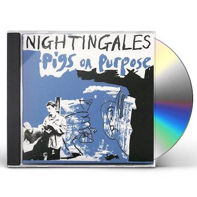 Nightingales Pigs On Purpose CD