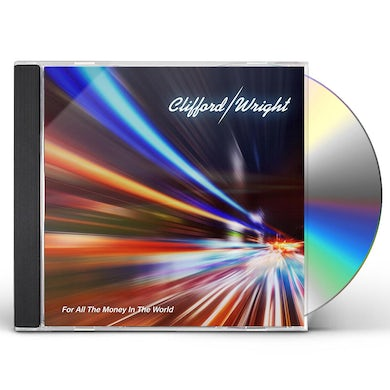 CLIFFORD/WRIGHT FOR ALL THE MONEY IN THE WORLD CD