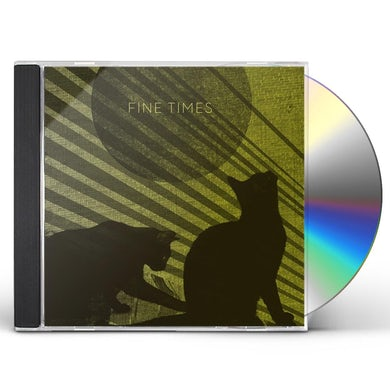 FINE TIMES CD