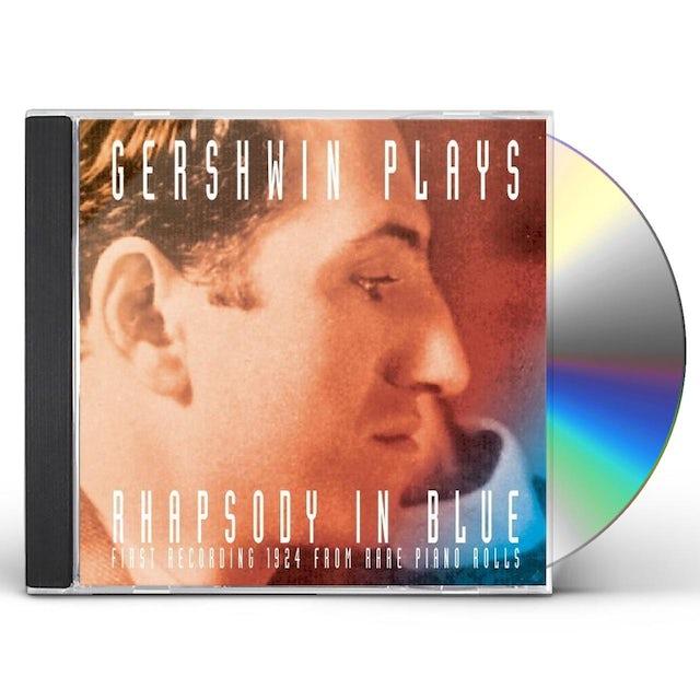 George Gershwin GERSHWIN PLAYS RHAPSODY IN BLUE CD
