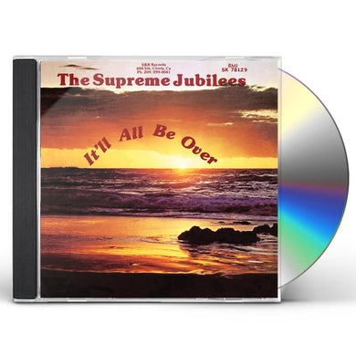 Supreme Jubilees IT'LL ALL BE OVER CD