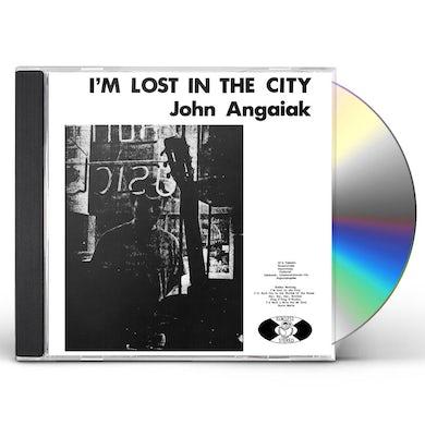 John Angaiak I'M LOST IN THE CITY CD