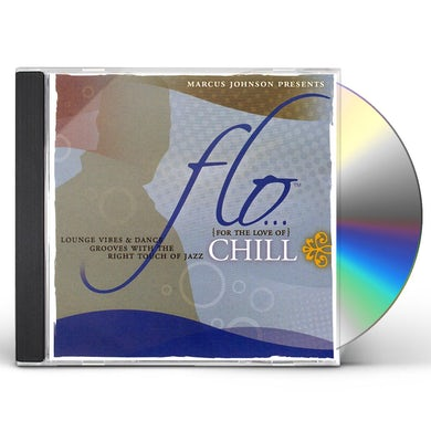 Marcus Johnson FLO (FOR THE LOVE OF) CHILL CD