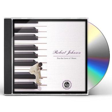 Robert Johnson FOR THE LOVE OF MUSIC CD