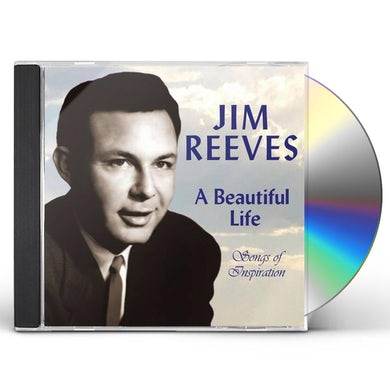 Jim Reeves BEAUTIFUL LIFE: SONGS OF INSPIRATION CD