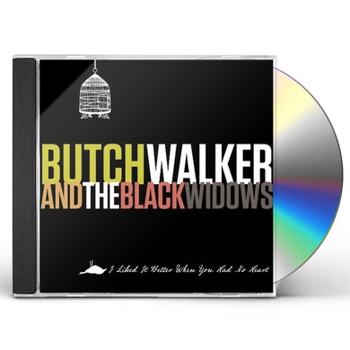 Butch Walker I LIKED IT BETTER WHEN YOU HAD NO HEART CD
