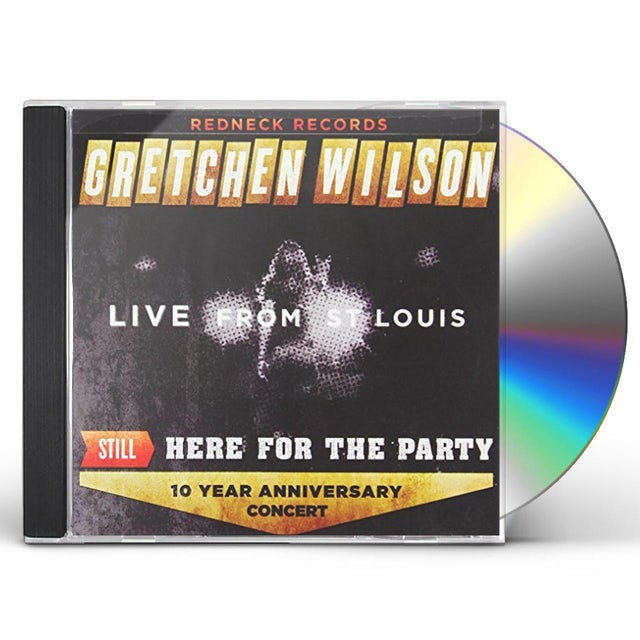 Gretchen Wilson STILL HERE FOR THE PARTY CD