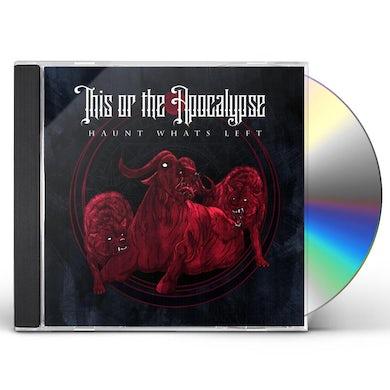 This or the Apocalypse HAUNT WHAT'S LEFT CD