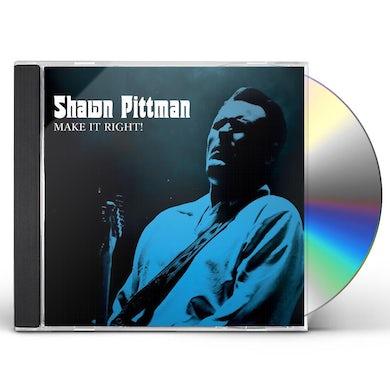 Shawn Pittman MAKE IT RIGHT CD
