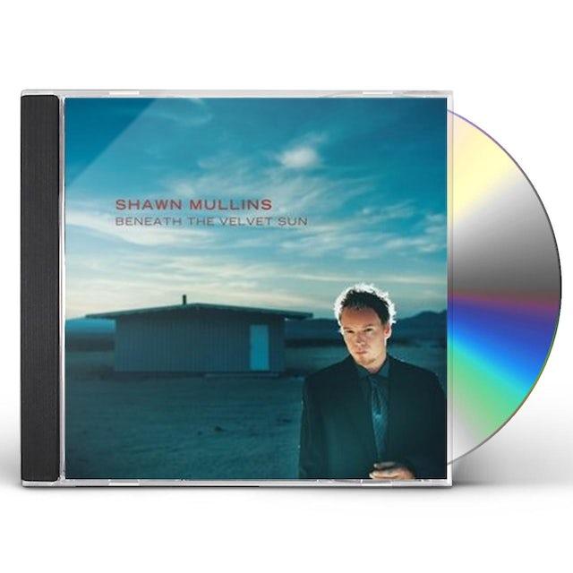 Shawn Mullins BENEATH THE VELVET SUN CD