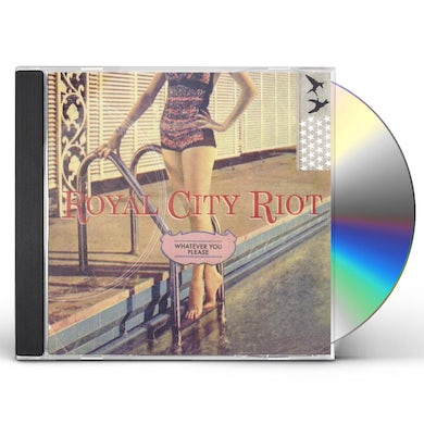 Royal City Riot WHATEVER YOU PLEASE CD