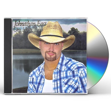 Johnathan East ONE HORSE TOWN CD