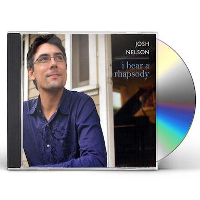 Josh Nelson I HEAR A RHAPSODY CD