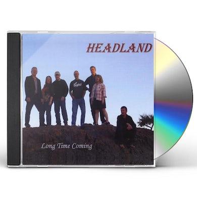 Headland LONG TIME COMING CD