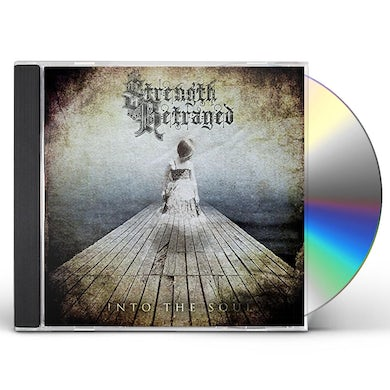 Strength Betrayed INTO THE SOUL CD