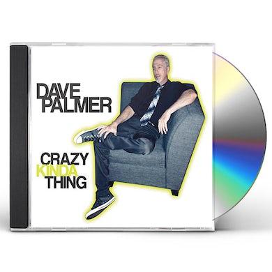 Dave Palmer CRAZY KINDA THING CD