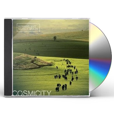 Cosmicity HUMANS MAY SAFELY GRAZE CD