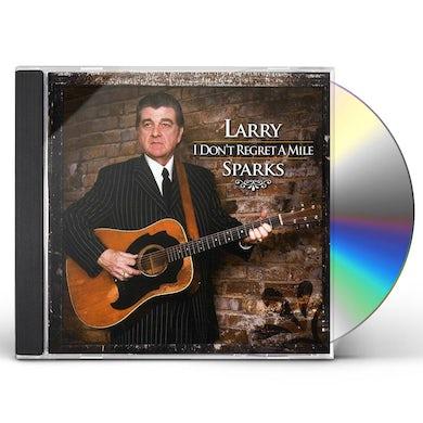 Larry Sparks I DON'T REGRET A MILE CD