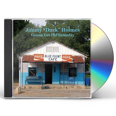 Jimmy Duck Holmes GONNA GET OLD SOMEDAY CD