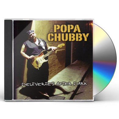 Popa Chubby DELIVERIES AFTER DARK CD