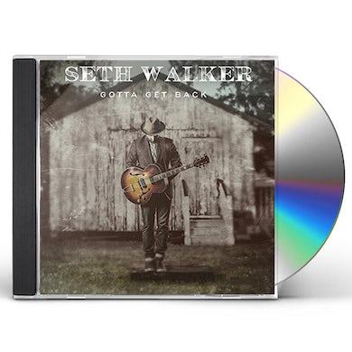 Seth Walker GOTTA GET BACK CD