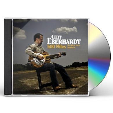 Cliff Eberhardt 500 MILES: BLUE ROCK SESSIONS CD