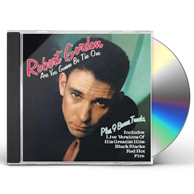 Robert Gordon ARE YOU GONNA BE THE ONE CD
