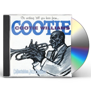 Cootie Williams DO NOTHING TILL YOU HEAR FROM ME CD