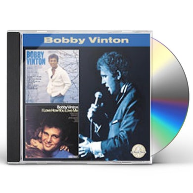 Bobby Vinton TAKE GOOD CARE OF MY BABY / I LOVE HOW YOU LOVE ME CD