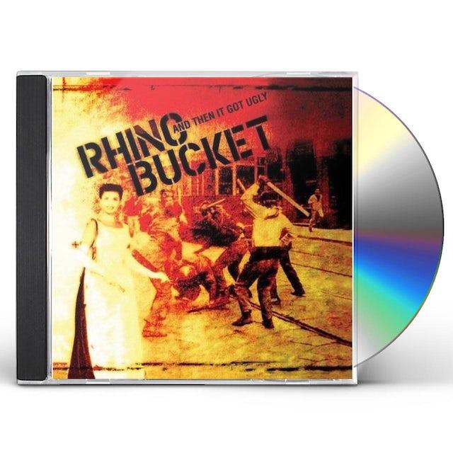 Rhino Bucket & THEN IT GOT UGLY CD