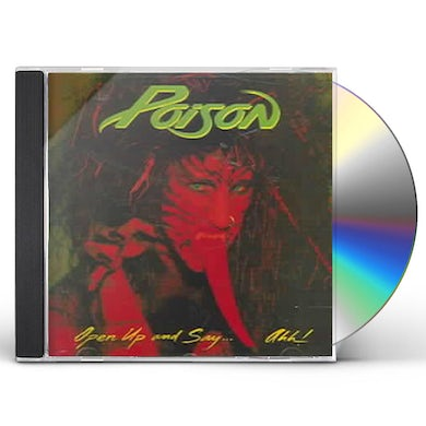 Poison  OPEN UP & SAY AHH CD